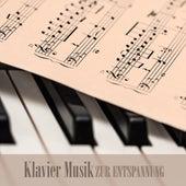 Klavier Musik zur Entspannung - 20 Wunderschöne Klavier Stücke zum Entspannen und Einschlafen by Entspannungsmusik Klavier Akademie