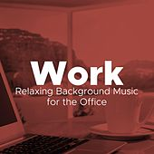 Work - Atmospheric, Gentle, Relaxing Background Music for the Office. The Ne w Age Specialists de Various Artists