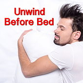 Unwind Before Bed by Various Artists