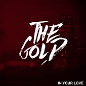 In Your Love by Gold