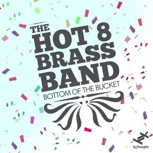Bottom of the Bucket van Hot 8 Brass Band