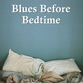 Blues Before Bedtime by Various Artists