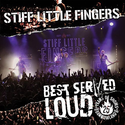 Best Served Loud: Live at Barrowland by Stiff Little Fingers