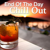 End Of The Day Chill Out by Various Artists