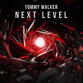 Next Level by Tommy Walker