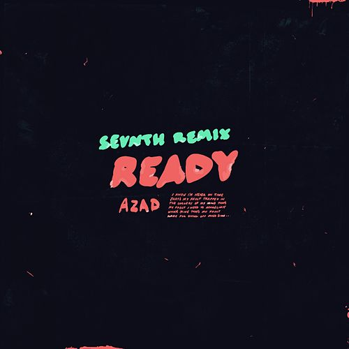 Ready (Sevnth Remix) by Azad