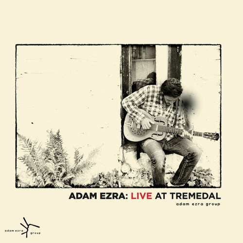 Live at Tremedal by Adam Ezra