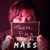 Trem-Bala: Especial Mães de Ana Vilela