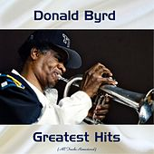 Donald Byrd Greatest Hits (Remastered 2017) by Donald Byrd