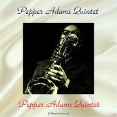 Pepper Adams Quintet (Remastered 2017) de Pepper Adams