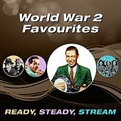 World War 2 Favourites (Ready, Steady, Stream) by Various Artists