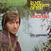 In My Thoughts of You (with Alyn Ainsworth and His Orchestra) (2017 Remaster) de Vince Hill