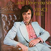 And I Love You So (2017 Remaster) von Vince Hill
