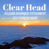 Clear Head - Relaxing Brainwave Entrainment Self Hypnosis Music for Stay Calm Inner Peace Health Body with Nature Instrumental Binaural Sounds by Various Artists