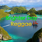 Brighter Day Reggae by Various Artists