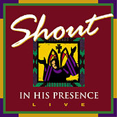 Shout In His Presence de Various Artists