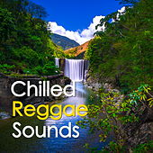 Chilled Reggae Sounds by Various Artists