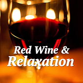 Red Wine & Relaxation de Various Artists