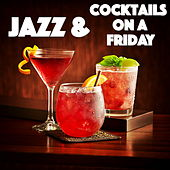 Jazz & Cocktails On A Friday by Various Artists