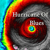 Hurricane Of Blues by Various Artists