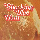 Ham von Shocking Blue