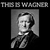 This is Wagner by Various Artists