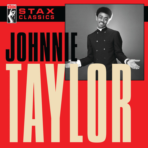 Stax Classics by Johnnie Taylor
