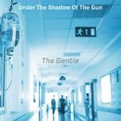 Under The Shadow Of The Gun von Gentle