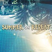 Summer on Repeat by Various Artists