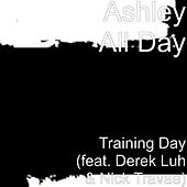 Training Day (feat. Derek Luh & Nick Travae) by Ashley All Day