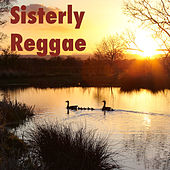 Sisterly Reggae by Various Artists