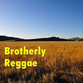 Brotherly Reggae by Various Artists