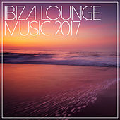 Ibiza Lounge Music 2017 by Various Artists