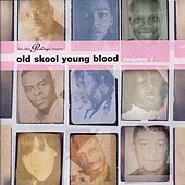Peckings Presents Old Skool Young Blood, Vol. 1 by Various Artists