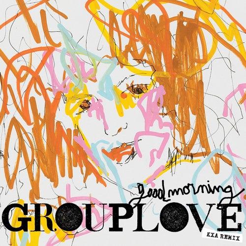 Good Morning (KXA Remix) by Grouplove