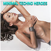 Minimal Techno Heroes by Various Artists
