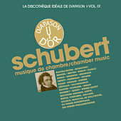 Schubert: Musique de chambre - La discothèque idéale de Diapason, Vol. 9 by Various Artists