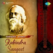 Rabindra Jayanti - Rabindra Sangeet by Various Artists