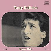 Tony dallara super hits by Tony Dallara