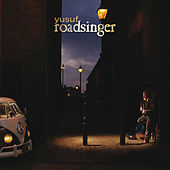 Roadsinger (To Warm You Through The Night) by Yusuf / Cat Stevens
