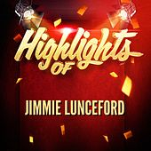 Highlights of Jimmie Lunceford by Jimmie Lunceford