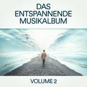 Das entspannende Musikalbum, Vol. 2 (Zen Entspannung & Chillout-Musik für Schlaf, Meditation, Yoga, Studieren und Lesen) von Various Artists