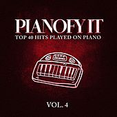 Pianofy It, Vol. 4 - Top 40 Hits Played On Piano de Various Artists