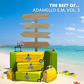 The Best of.. Adamello E.M, Vol. 3 by Various Artists