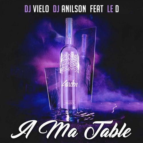 A ma table (Original version) de DJ Vielo & DJ Anilson