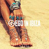 Ego in Ibiza Selected by Vijay & Sofia (Ims 2017 Edition) di Various Artists