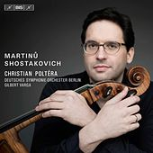 Martinů & Shostakovich: Cello Concertos von Christian Poltéra