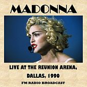 Live at the Reunion Arena, Dallas, 1990 (Fm Radio Broadcast) von Madonna