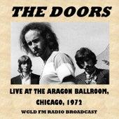 Live at the Aragon Ballroom, Chicago, 1972 (Fm Radio Broadcast) von The Doors
