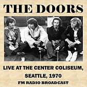Live at the Center Coliseum, Seattle, 1970 (Fm Radio Broadcast) von The Doors